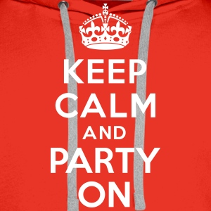 Keep calm and party on Sweat-shirts - Sweat-shirt à capuche Premium pour hommes