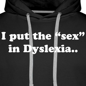 Sex In Dyslexia Hoodies & Sweatshirts - Men's Premium Hoodie