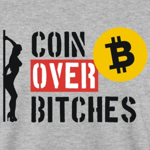 Coin Over Bitches - Men's Sweatshirt