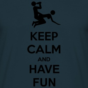 Keep Calm And Have Fun T-skjorter - T-skjorte for menn