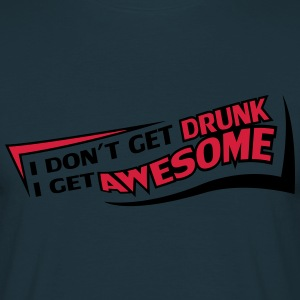I Get Awesome T-shirts - Herre-T-shirt