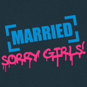 Married Sorry Girls T-shirts - T-shirt herr