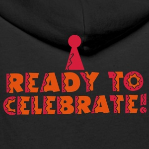 READY TO CELEBRATE! with party hat! Hoodies & Sweatshirts - Men's Premium Hoodie