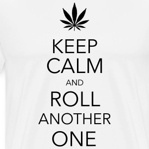 keep calm and roll another one cannabis T-shirts - Mannen Premium T-shirt