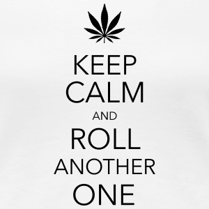 keep calm and roll another one cannabis T-shirts - Dame premium T-shirt