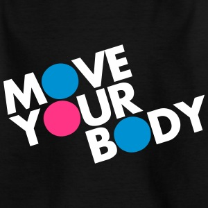 Move Your Body T-Shirts - Kinder T-Shirt