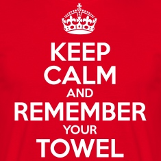 Keep Calm and Remember your Towel | nerd | hipster T-Shirts