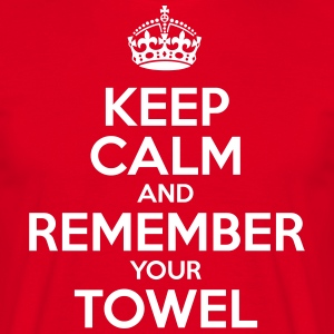 Keep Calm and Remember your Towel | nerd | hipster T-Shirts - Men's T-Shirt