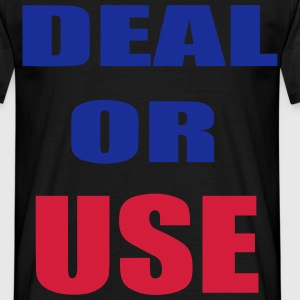 deal or use T-shirts - Mannen T-shirt