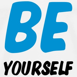BE Yourself ! Tee shirts - T-shirt Premium Homme