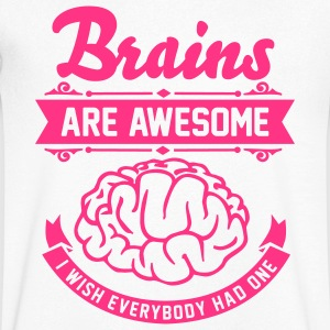 Brains are awesome - I wish everbody had one Tee shirts - T-shirt Homme col V