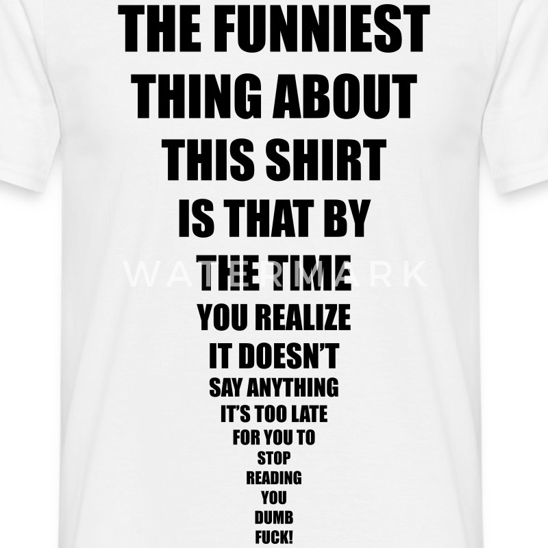 Funny Sayings T-Shirts | Spreadshirt