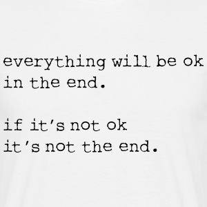 everything will be OK in the end - Men's T-Shirt