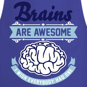 Brains are awesome - I wish everbody had one Tabliers - Tablier de cuisine