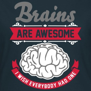 Brains are awesome - I wish everbody had one T-shirts - Dame-T-shirt