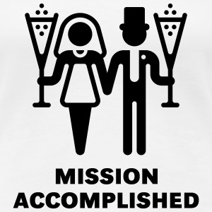 Mission Accomplished (Wedding / Marriage) T-Shirts - Women's Premium T-Shirt