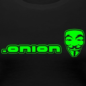 .onion anonymous T-shirts - Dame premium T-shirt