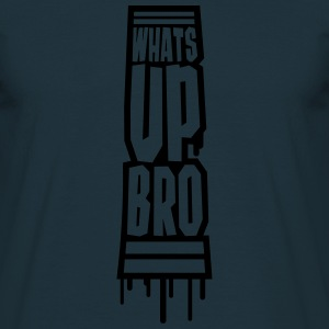Whats Up Bro T-shirts - Mannen T-shirt