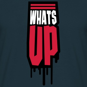 Whats Up T-shirts - Mannen T-shirt