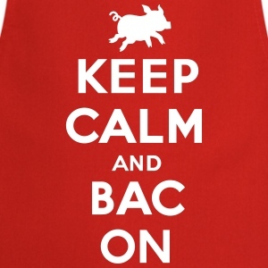 Keep calm and bacon Schürzen - Kochschürze