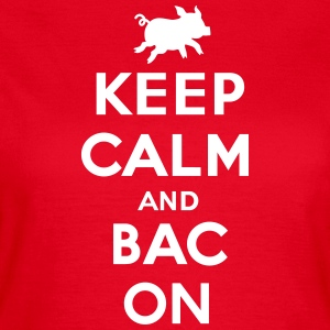 Keep calm and bacon T-Shirts - Frauen T-Shirt
