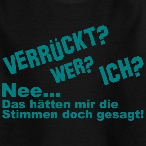 Verrückt T-Shirts - Teenager T-Shirt