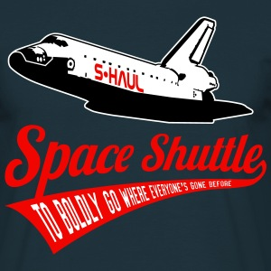 Space Shuttle: S-Haul / To Boldly Go (sarcastic) T-Shirts - Men's T-Shirt