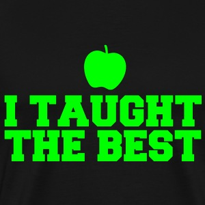 I TAUGHT THE BEST! with green apple T-Shirts - Men's Premium T-Shirt