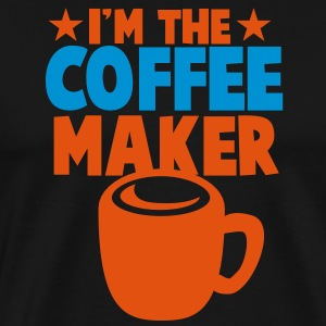 I'm the coffee maker! T-Shirts - Men's Premium T-Shirt