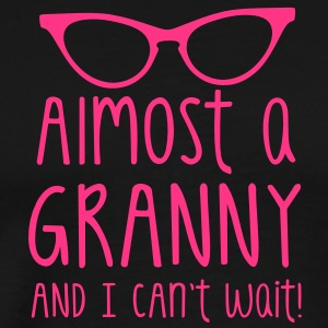 ALMOST A GRANNY and I can't wait! T-Shirts - Men's Premium T-Shirt