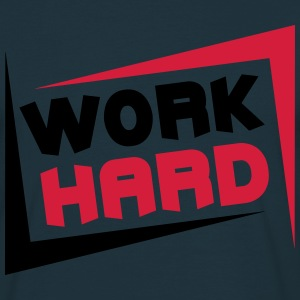 Work Hard T-shirts - Mannen T-shirt