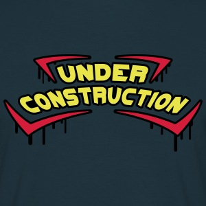 Under Construction T-Shirts - Men's T-Shirt