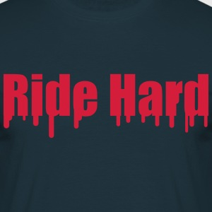 Ride Hard Tee shirts - T-shirt Homme