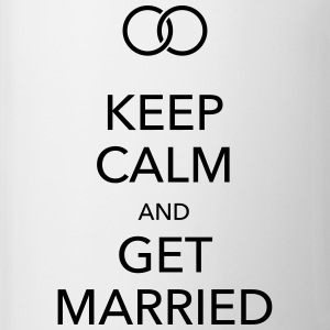 keep calm and get married Flaschen & Tassen - Tasse