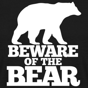 Beware of the bear T-Shirt T-Shirts - Männer T-Shirt