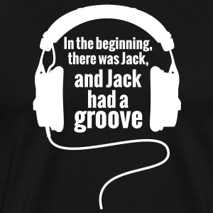 In The Begnning, there was Jack Groove Techno T-Shirts - Männer Premium T-Shirt