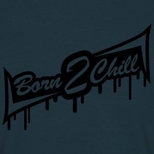 Born 2 Chill T-shirts - Mannen T-shirt