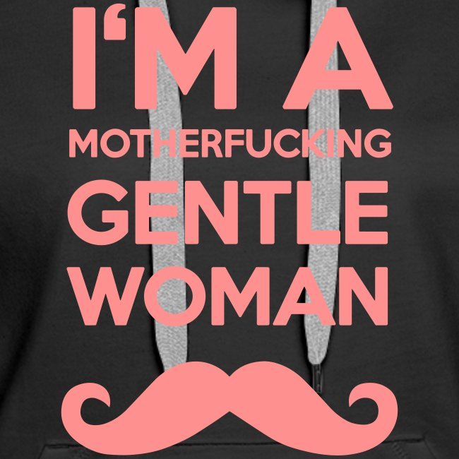 I'm a motherfucking Gentlewoman Hoodie Girls