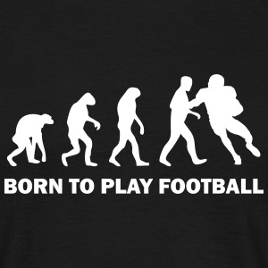 born to play football T-Shirts - Männer T-Shirt