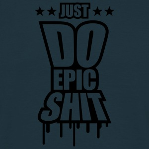 Just Do Epic Shit Graffiti Camisetas - Camiseta hombre