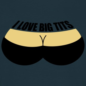 I Love Big Tits T-shirts - T-shirt herr