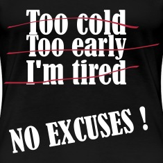 No Excuses T-Shirts