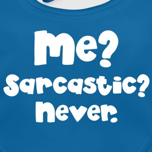 Me? SARCASTIC? Never...  Accessories - Baby Organic Bib