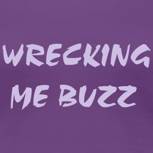 wreckingmebuzz T-Shirts - Women's Premium T-Shirt