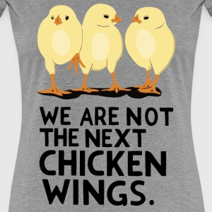 We are not the next Chicken Wings! - Frauen Premium T-Shirt
