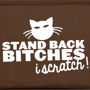 STAND BACK BITCHES- I SCRATCH! with cat Bags & backpacks - Shoulder Bag