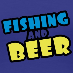 Fishing And Beer Tee shirts - T-shirt Premium Femme