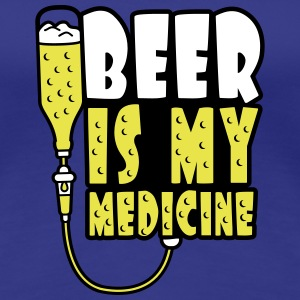 Beer Is My Medicine T-Shirts - Frauen Premium T-Shirt