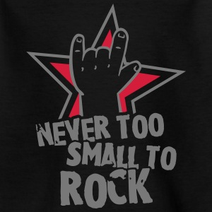 never too small to rock Tee shirts - T-shirt Ado