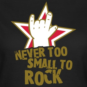 never too small to rock T-shirts - Vrouwen T-shirt